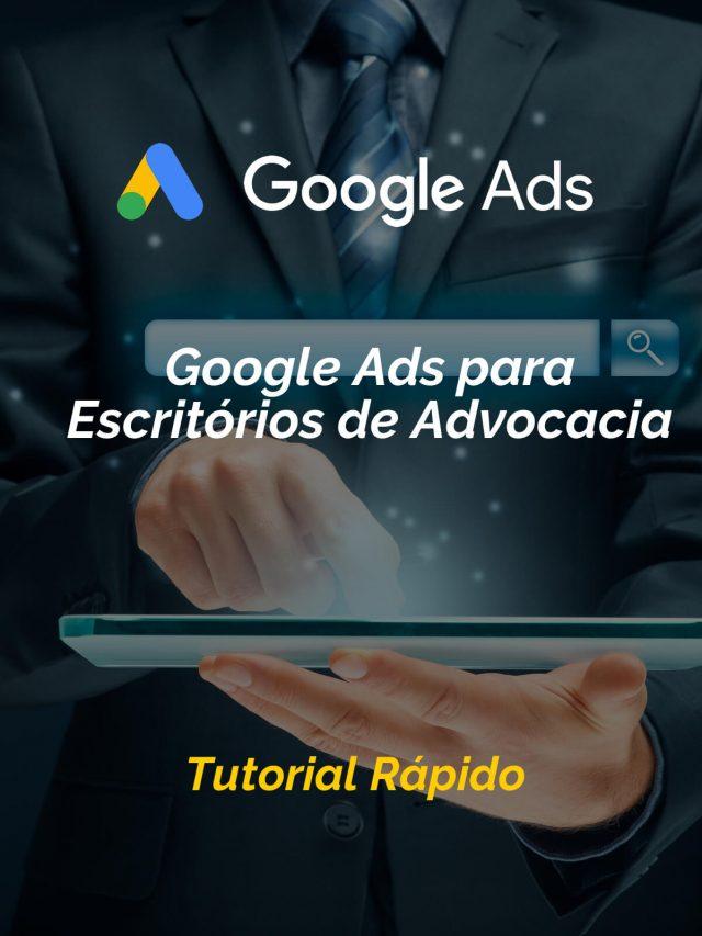 Google Ads para Escritórios de Advocacia